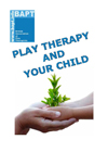Play Therapy and your child (for parents and carers)